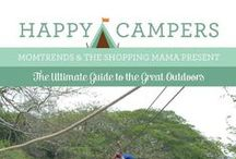 go // camping guide / Happy Campers - The Ultimate Guide to the Outdoors from Momtrends and The Shopping Mama / by The Shopping Mama