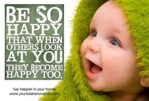 Happier Pics & Quotes / by Your Total Renovation