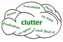 Clutter / by Sherian McCoy-Oakley