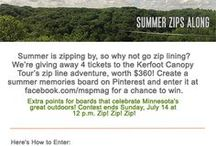 "Summer Zips Along / Create a board of your favorite childhood summer memories for a chance to win four free passes to a Kerfoot Canopy Tour zip line adventure. Be creative with your board and go for variety—extra points for outdoor and Minnesota memories! Submit your board at facebook.com/mspmag in the tab titled ""Summer Zips Along"""
