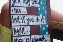 .you only live once, but if you do it right, once is enough.