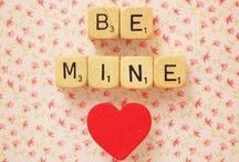Be Mine. / Date ideas, Celeb crushes... Valentine's Day? / by Meredith Reilly