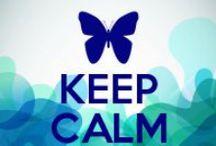 Keep Calm / by Faith Raider