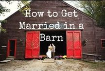 Barn & Vintage Wedding Ideas /  Ideas for a rustic or barn wedding