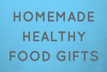 Homemade Healthy Food Gifts / Homemade food gifts that are made with natural healthy ingredients.