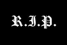 R.I.P. / by Lisa Rogers