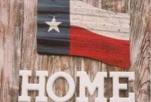 Home is where the heart is:  TEXAS / by Laura Benavides
