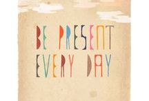 be present  / by Bliss