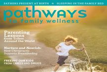 Pathways to Family Wellness / Wonderful informative publication to educate families on safe & alternative health care.