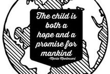 Montessori Quotes / Words of wisdom inspired by Maria Montessori's philosophies and practices.