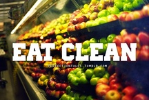 Eat Clean /  Clean eating means choosing fruits, vegetables, and meats that are raised, grown, and sold with minimal processing.   / by Lisa Tudor