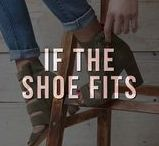 If the Shoe Fits / Our favorite sandals, boots, pumps, flats and more...because shoe love is true love.