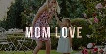 Mom Love / Quotes and inspiration to show mom just how much we love her everyday of the year.