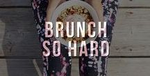 Brunch So Hard / The yummiest recipes for everyone's favorite weekend tradition. Mimosa, anyone?