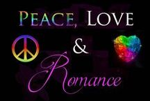 PEACE LOVE & ROMANCE / A fun and interactive place to share all things relative to peace, love & romance :)