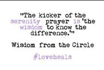 Wisdom from the Circle / Bits of wisdom by trafficking survivors during our Wednesday morning meditation circle.  / by Thistle Farms