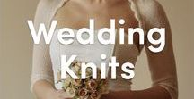 Wedding Knits / Make your wedding day extra special with these wedding knitting patterns! Knitted wedding dresses, veils, and accessories to make your special day unique.
