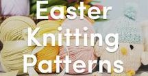 Knitting Patterns for Easter / Find the perfect pattern to celebrate Easter - we have knitting patterns for easter eggs, bunnies, chicks, and adorable knitted toys which make the perfect gift or decoration!