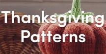 Thanksgiving Knitting Patterns / Thanksgiving knitting patterns! From pumpkins to turkeys, we've got everything you'll need for decorating the big day!
