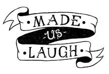 Made us laugh / Random stuff that amused us.