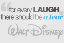 """Disney / """"laughter is timeless, imagination has no age and dreams are forever"""" / by Megan Chan"""