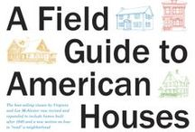 A Field Guide to American Houses / Are you a house geek? Can you spot a Dutch Colonial? A Prairie Style? A Contemporary?  Now you can with A FIELD GUIDE TO AMERICAN HOUSES by Virginia Savage McAlester, with more than 1,600 illustrations and maps. A selection of the beautiful photos and drawings are featured on this board.  Learn more here: http://bit.ly/1co6b7n
