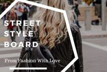 Street Style / Street Style from the famous and the not so famous.
