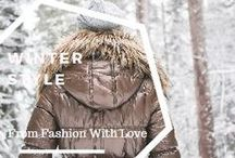 Winter Style / Cozy but stylish outfits to keep you looking your best when it's cold.
