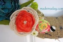 Fabric Flowers / Ways to make Flowers out of fabric, paper or other materials / by Made in a Day