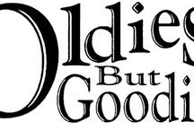 Oldies But Goodies / by Bryan Shephard