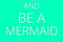I Wish I Was A Mermaid / by Coryn Marzejon