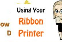 Using Your Ribbon Printer / A customer reference section for directions on using your ribbon printer