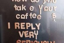 Coffee!!!!!!!!!!!!!!!!! / by Teresa M