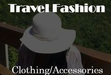 Travel Fashion / What to wear when you're traveling