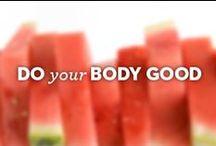 Do Your Body Good / Eat better, feel better.