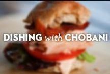 Dishing with Chobani / Dishes and sides made with Chobani.
