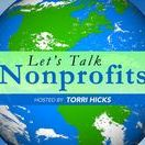 Let's Talk Nonprofits / Let's Talk Nonprofits is an online television program which profiles national and international nonprofit thought leaders, sector experts, nonprofit organization leaders, and philanthropists in an open forum with the single purpose to exchange industry best practices. Let's Talk Nonprofits generates a wealth of information to engage the nonprofit sector from idea, sustainability, effective impact to expansion.