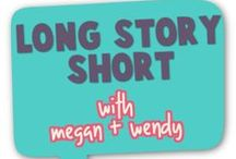 Long Story Short with Megan and Wendy / Blog posts from Long Story Short with Megan and Wendy.  Read about mom life, parenting, health, beauty, favorites, holidays and more. Tips, tricks and conversation about life. www.meganandwendy.com