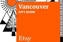 Etsy City Guide: Vancouver / Discover unique items from Etsy designers in a boutique near you — plus inspiring cafes, bars, and more — with this handy guide. / by Etsy