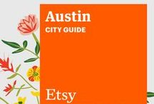Etsy City Guide: Austin / Discover unique items from Etsy designers in a boutique near you — plus inspiring cafes, bars, and more — with this handy guide. / by Etsy