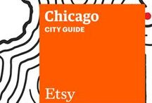 Etsy City Guide: Chicago / Discover unique items from Etsy designers in a boutique near you — plus inspiring cafes, bars, and more — with this handy guide. / by Etsy