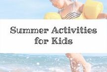 Summer Activities for Kids / summer activities for kids, fun, water, bubbles, adventures, sand, garden, and more