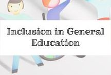 Inclusion In General Education / Inclusion in General Education for all children with disabilities and special needs.