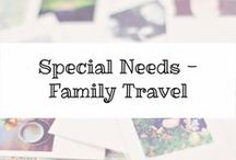 Special Needs - Family Travel / Traveling with Special needs can be hard, but here are some tips and places for you to check out.