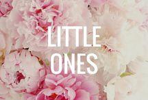 Little Ones / Kid things I love