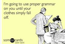 Grammar Police, and other Quirks / by Lauren