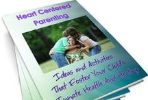 Heart Centered Parenting / Parenting tips that compliment my Heart Centered Parenting guide:  http://intuition-physician.myshopify.com/collections/programs/products/heart-centered-parenting