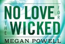NO LOVE FOR THE WICKED / Sequel to NO PEACE FOR THE DAMNED, Second book in the Magnolia Kelch series by Megan Powell