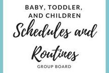 Schedules and Routines for Babies, Toddlers, and Children / Schedules and Routines for Babies, Toddlers, and Children. Sample schedules and how to implement schedules.