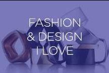 Fashion & Design I Love